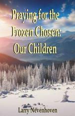 Praying for the Frozen Chosen copy